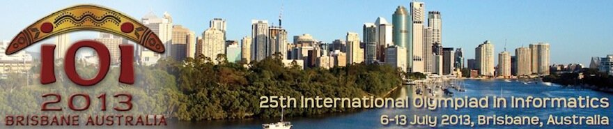 International Olympiad in Informatics 2013 - Proudly organised by the Australian Mathematics Trust and The University of Queensland